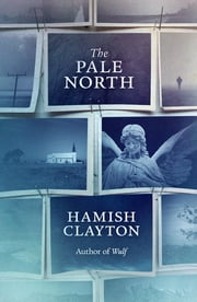 The Pale North ebook by Hamish Clayton