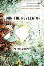 John the Revelator ebook by Peter Murphy