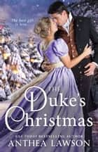 The Duke's Christmas - A Sweet Victorian Holiday Tale ebook by Anthea Lawson