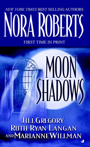 Moon Shadows ebook by Nora Roberts,Jill Gregory,Ruth Ryan Langan,Marianne Willman