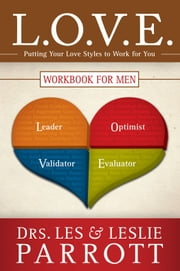 L. O. V. E. - Putting Your Love Styles to Work for You ebook by Les and Leslie Parrott
