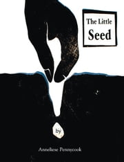 The Little Seed ebook by Anneliese Pennycook