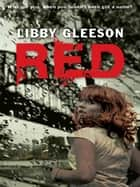 Red ebook by Libby Gleeson