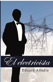 El electricista ebook by Eduardo Abadía