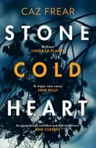 Stone Cold Heart ebook by Caz Frear