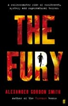 The Fury ebook by Alexander Gordon Smith, Alexander Gordon Smith