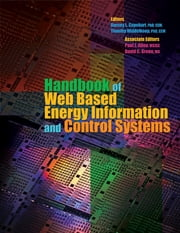 Handbook of Web Based Energy Information and Control Systems ebook by Barney L. Capehart, Ph.D., C.E.M,Timothy Middelkoop, Ph.D., C.E.M,Paul J. Allen, MSISE,David C. Green, MA