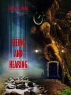 Seeing and Hearing (Illustrated) ebook by George W. E. Russell