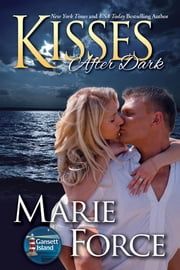 Kisses After Dark, Gansett Island Series, Book 12 ebook by Marie Force