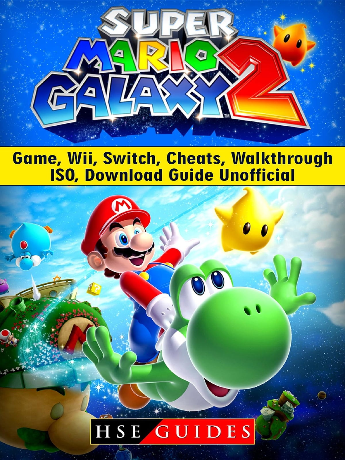 Super Mario Galaxy 2 Game, Wii, Switch, Cheats, Walkthrough, ISO, Download  Guide Unofficial ebook by HSE Guides - Rakuten Kobo