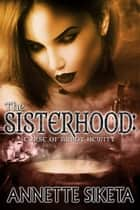 The Sisterhood - Curse of Abbot Hewitt ebook by Annette Siketa