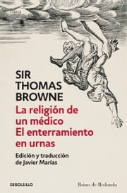 La religión de un médico | El enterramiento en urnas ebook by Sir Thomas Browne