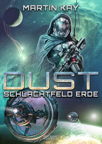 DUST 5: Schlachtfeld Erde ebook by Martin Kay