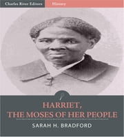 Harriet, The Moses of Her People (Illustrated Edition) ebook by Sarah H. Bradford