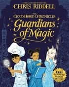 Guardians of Magic ebook by Chris Riddell
