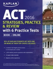 Kaplan ACT 2016 Strategies, Practice and Review with 6 Practice Tests - Book + Online ebook by Kaplan