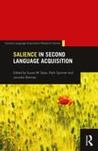 Salience in Second Language Acquisition ebook by Susan M. Gass, Patti Spinner, Jennifer Behney