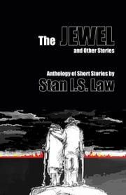 The Jewel and Other Stories ebook by Stan I.S. Law