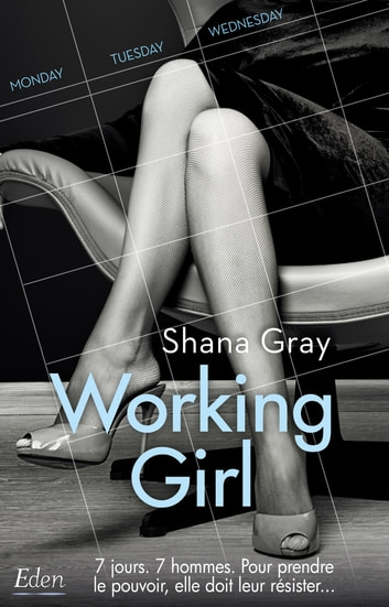 Working girl eBook by Shana Gray