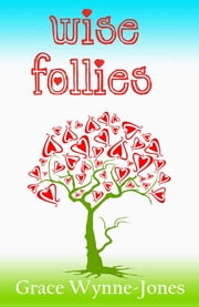Wise Follies ebook by Grace Wynne-Jones