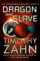 Dragon and Slave ebook by Timothy Zahn