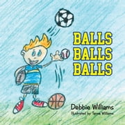BALLS BALLS BALLS ebook by Debbie Williams