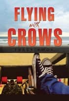 Flying with Crows ebook by Tracy Amos