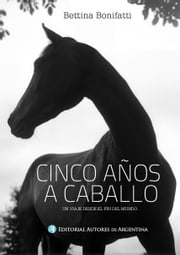 5 años a caballo ebook by Bettina Bonifatti