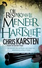 Die respektabele meneer Hartslief ebook by Chris Karsten