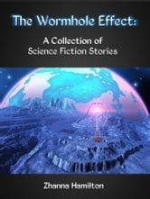 The Wormhole Effect: A Collection of Science Fiction Stories ebook by Zhanna Hamilton