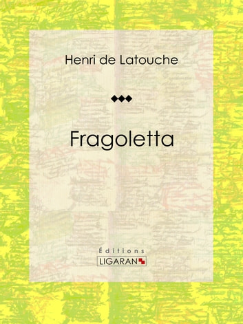 Fragoletta ebook by Henri de Latouche,Ligaran