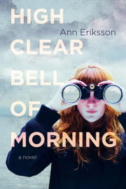 High Clear Bell of Morning ebook by Ann Eriksson