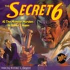 The Secret 6 #3 The Monster Murders audiobook by