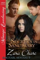 Secrets in Sanctuary ebook by Zara Chase