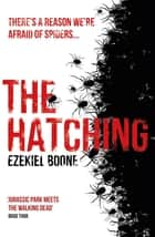 The Hatching ebook by Ezekiel Boone