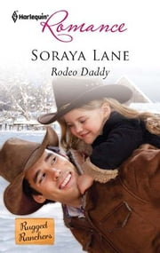 Rodeo Daddy ebook by Soraya Lane