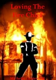 Loving The Fire Chief ebook by Michelle Grotewohl