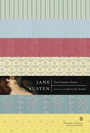 The Complete Novels - (Penguin Classics Deluxe Edition) ebook by Jane Austen,Karen Joy Fowler