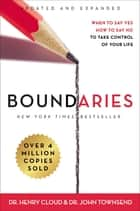 Boundaries Updated and Expanded Edition - When to Say Yes, How to Say No To Take Control of Your Life ebook by Henry Cloud, John Townsend