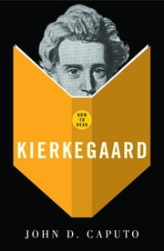 How To Read Kierkegaard ebook by John D. Caputo