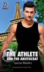 The Athlete and the Aristocrat ebook by Louisa Masters