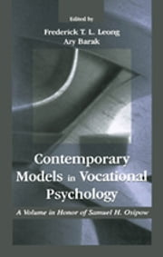 Contemporary Models in Vocational Psychology - A Volume in Honor of Samuel H. Osipow ebook by Frederick Leong,Azy Barak,Frederick Leong
