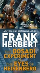 The Dosadi Experiment and The Eyes of Heisenberg - Two Classic Works of Science Fiction ebook by Frank Herbert