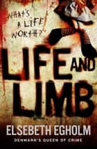 Life and Limb ebook by Elsebeth Egholm