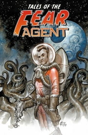 Tales of the Fear Agent ebook by Rick Remender,Various Artists