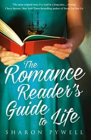 The Romance Reader's Guide to Life ebook by Sharon Pywell