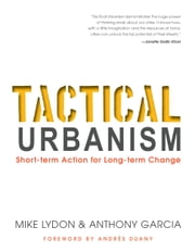 Tactical Urbanism - Short-term Action for Long-term Change ebook by Mike Lydon,Anthony Garcia,Andres Duany