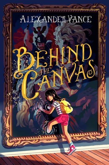 Behind the Canvas ebook by Alexander Vance