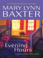 Evening Hours ebook by Mary Lynn Baxter
