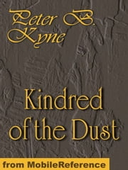 Kindred Of The Dust. Illustrated (Mobi Classics) ebook by Peter B. Kyne